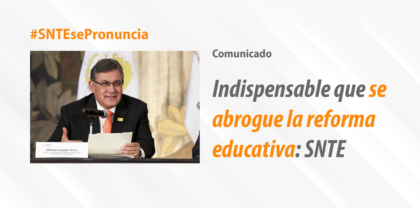 Indispensable que se abrogue la reforma educativa: SNTE