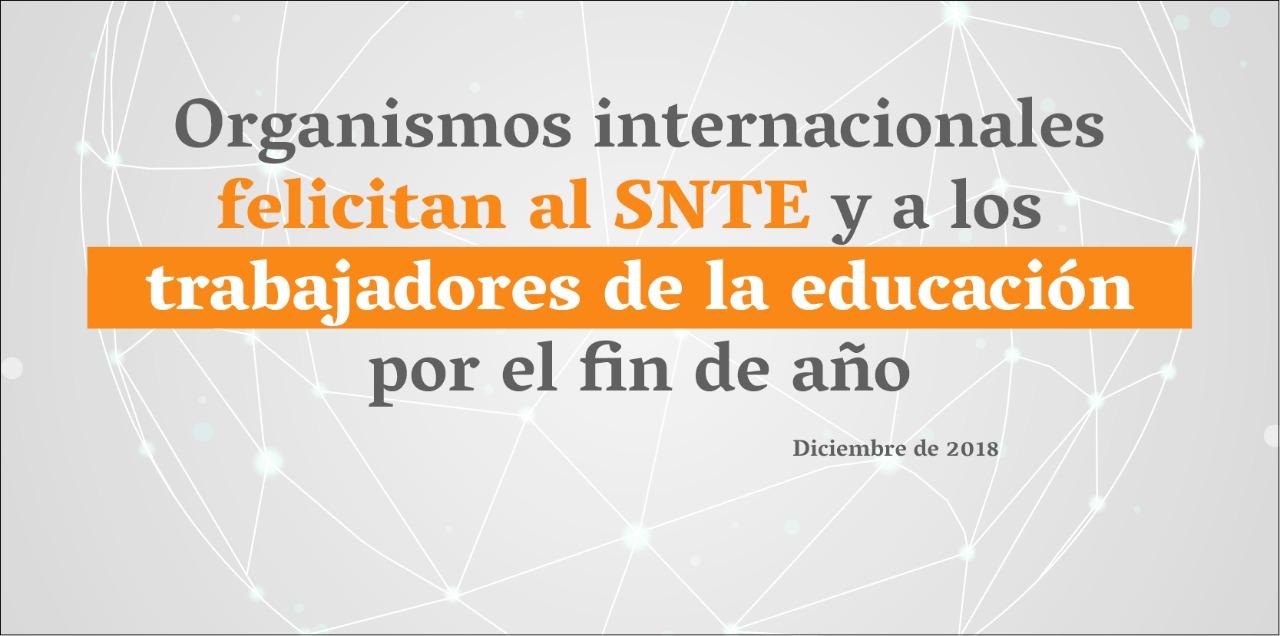 Organismos Internacionales Felicitan al SNTE