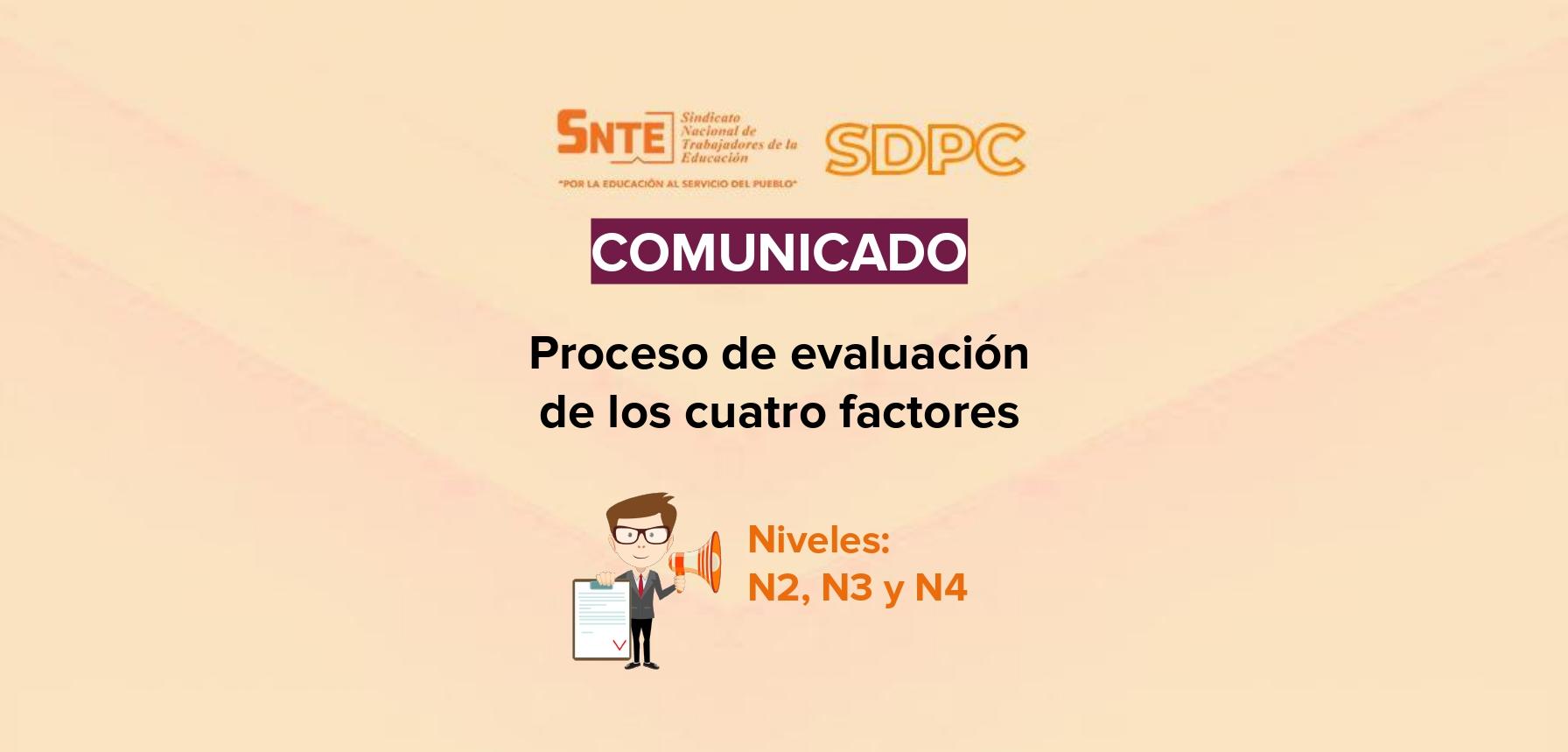 Comunicado: Proceso de evaluación de los cuatro factores. Niveles N2, N3 y N4 del SDPC