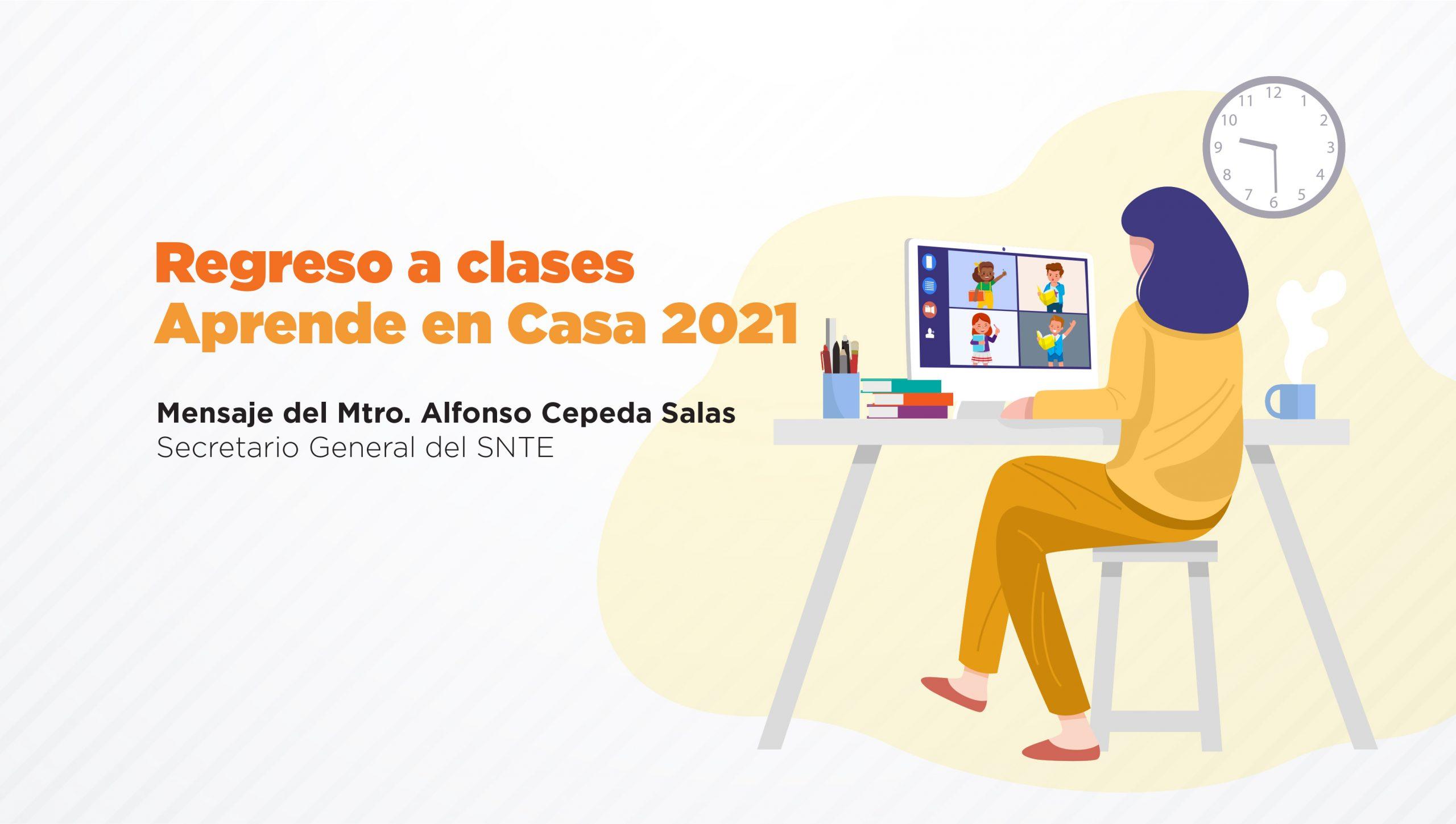 Regreso a clases 2021. Mensaje del Maestro Alfonso Cepeda