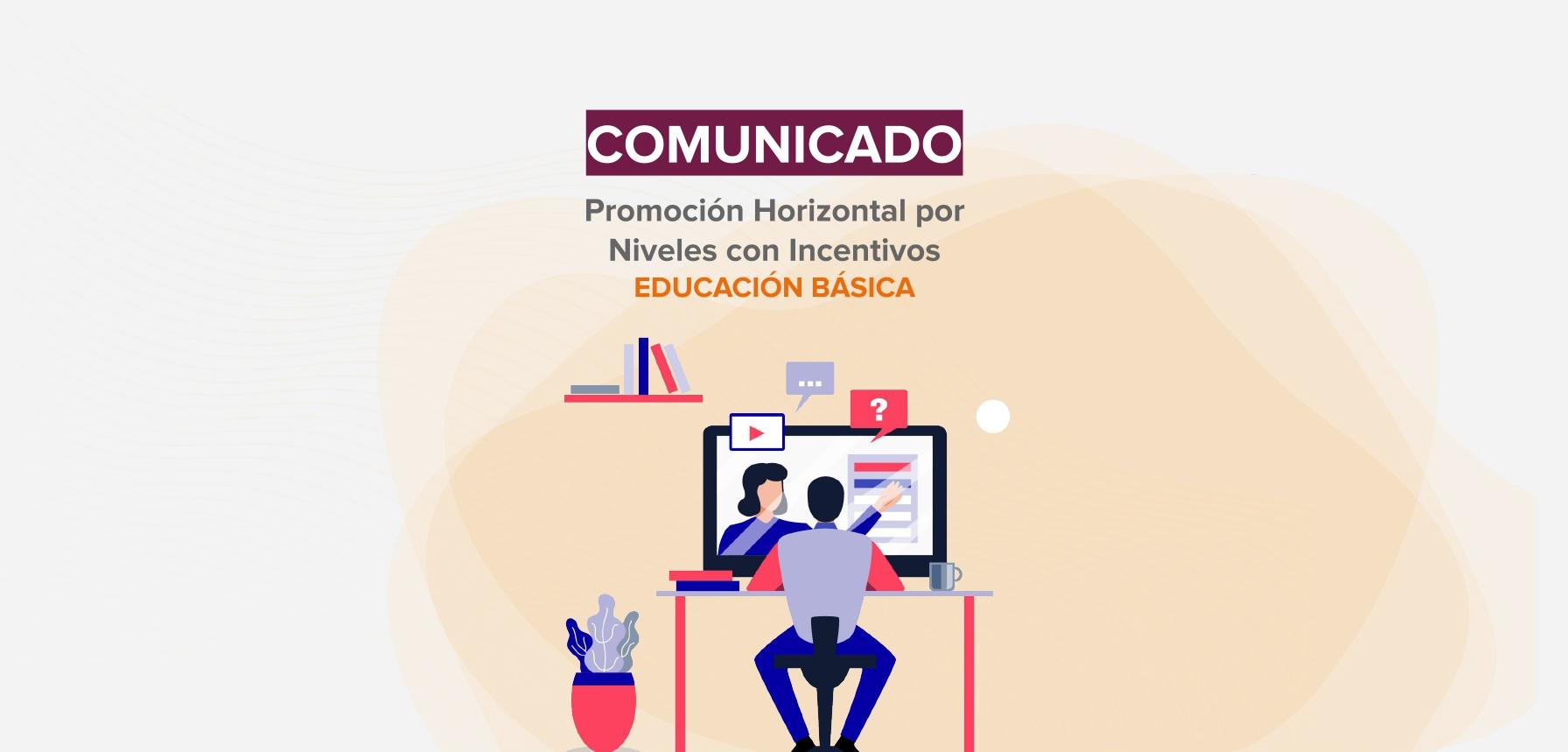 Comunicado. Programa de Promoción Horizontal por Niveles con Incentivos en Educación Básica