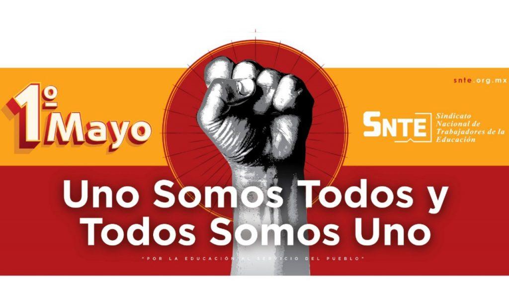 En el Día del Trabajo, el SNTE refrenda su carácter democrático
