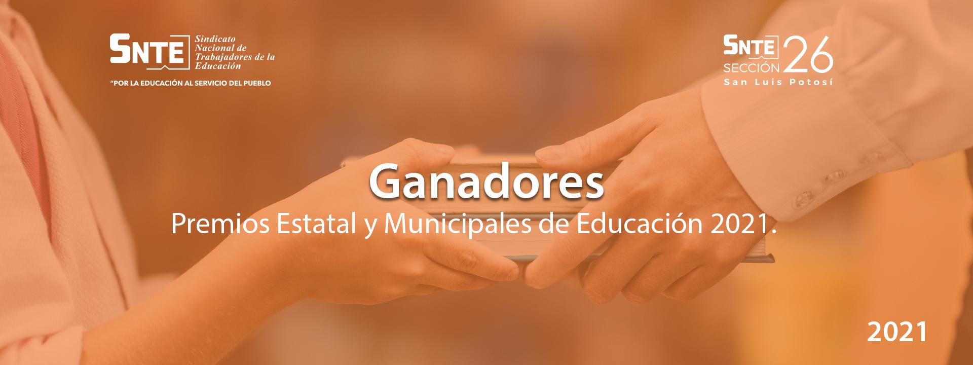 Ganadores, premios Estatal y Municipales de Educación 2021