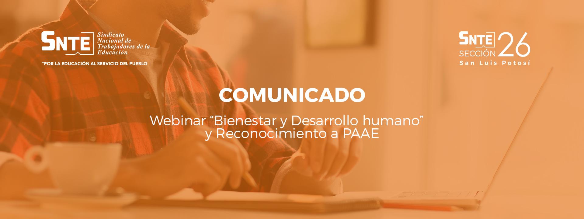 """COMUNICADO   Webinar """"Bienestar y Desarrollo humano"""" y Reconocimiento a PAAE"""