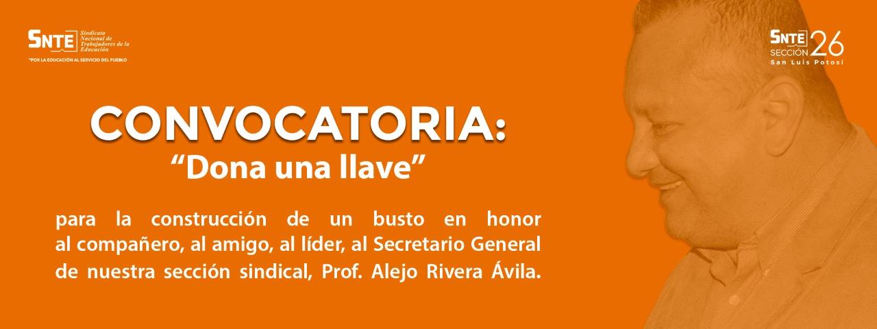 """Convocatoria, """"Dona una llave"""", en honor al Mtro. Alejo Rivera Ávila, Secretario General de la Sección 26 del SNTE"""