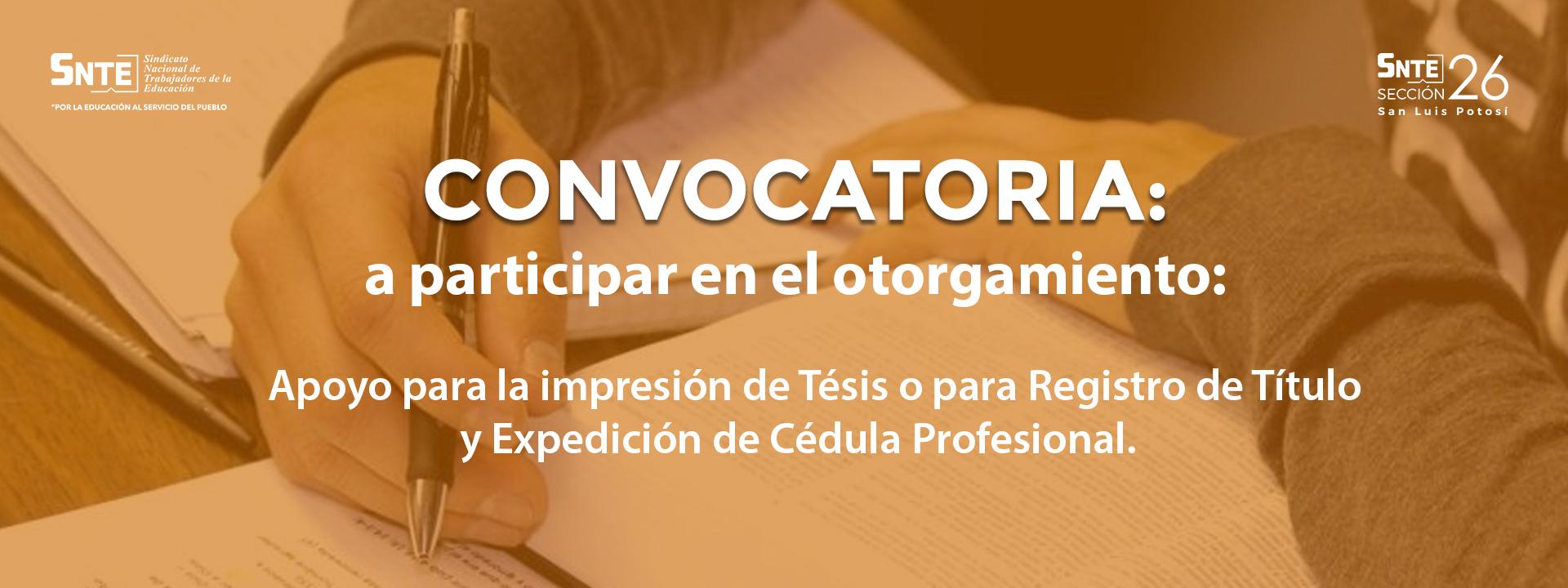 Convocatoria: Apoyo para la impresión de Tesis o para Registro de Título y Expedición de Cédula Profesional