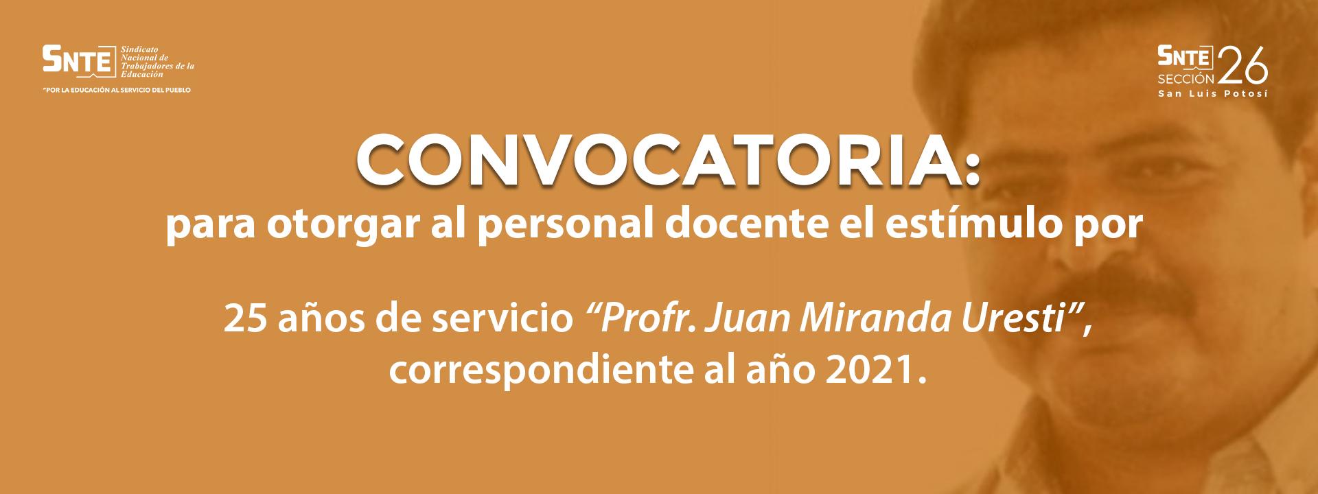 """Convocatoria por 25 años de servicio """"Prof. Juan Miranda Uresti"""""""