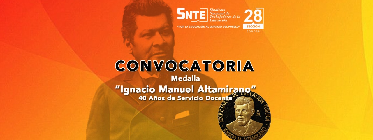 "Convocatoria Medalla ""Ignacio Manuel Altamirano"""