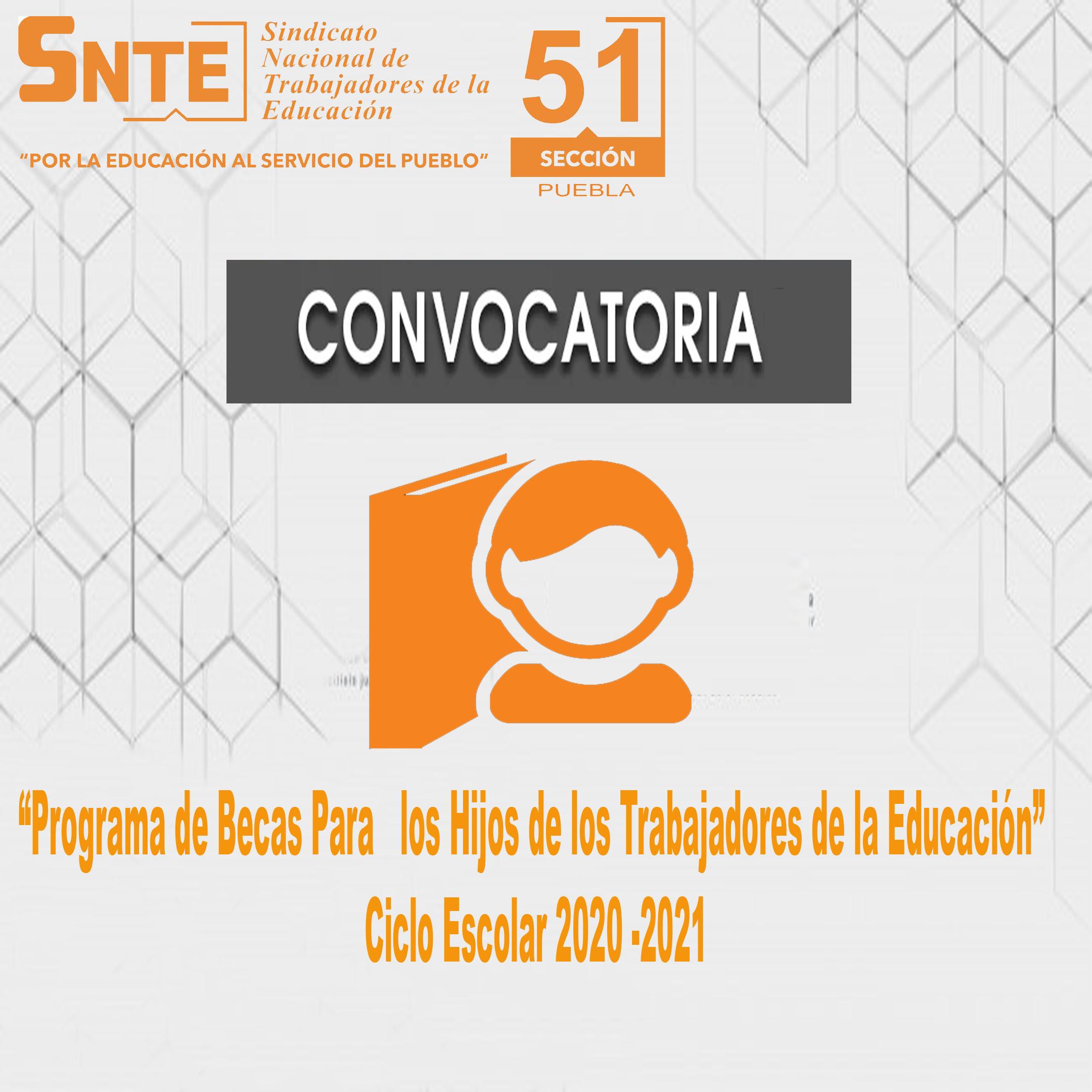 Programa de Becas Para los Hijos de los Trabajadores de la Educación, Ciclo Escolar 2020-2021