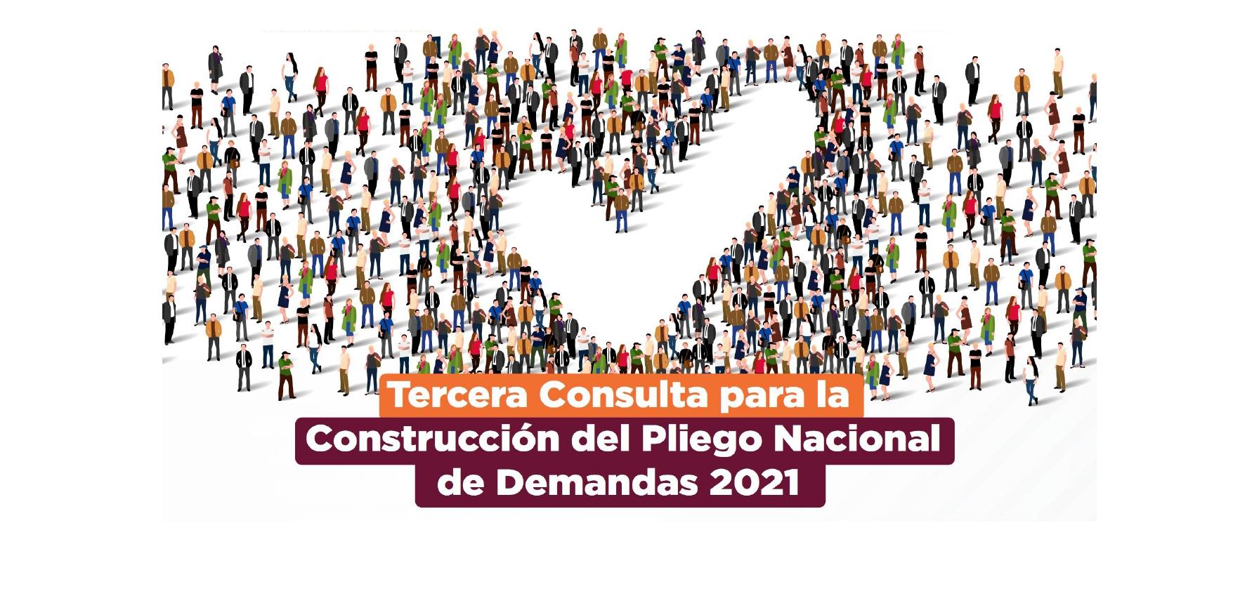 Tercera Consulta para la Construcción del Pliego Nacional de Demandas 2021